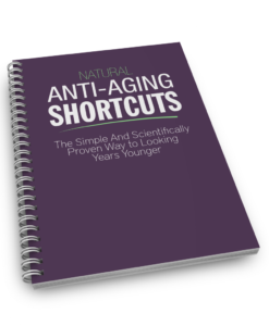 Anti aging shortcuts